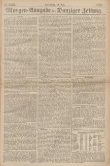 Morgen=Ausgabe der Danziger Zeitung. 1869, № 5546 (10 Juli)