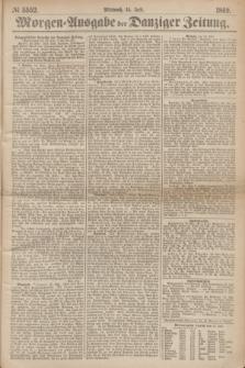 Morgen=Ausgabe der Danziger Zeitung. 1869, № 5552 (14 Juli)