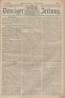 Danziger Zeitung. 1869, № 5553 (14 Juli) - (Abend-Ausgabe.)