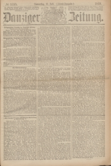 Danziger Zeitung. 1869, № 5555 (15 Juli) - (Abend-Ausgabe.)