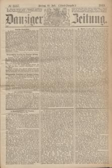 Danziger Zeitung. 1869, № 5557 (16 Juli) - (Abend-Ausgabe.)