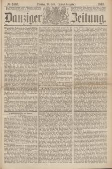 Danziger Zeitung. 1869, № 5563 (20 Juli) - (Abend-Ausgabe.)