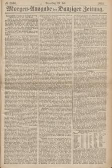 Morgen=Ausgabe der Danziger Zeitung. 1869, № 5566 (22 Juli)