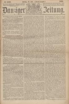 Danziger Zeitung. 1869, № 5569 (23 Juli) - (Abend-Ausgabe.)