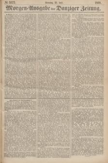 Morgen=Ausgabe der Danziger Zeitung. 1869, № 5572 (25 Juli)