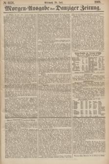 Morgen=Ausgabe der Danziger Zeitung. 1869, № 5576 (28 Juli)