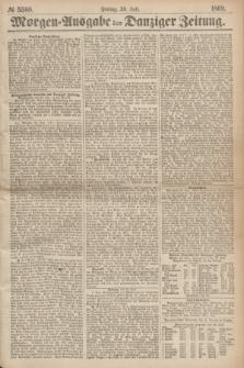 Morgen=Ausgabe der Danziger Zeitung. 1869, № 5580 (30 Juli)