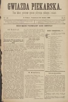Gwiazda Piekarska : pismo ludowe, poświęcone sprawom politycznym, społecznym ioświecie. 1888, nr52