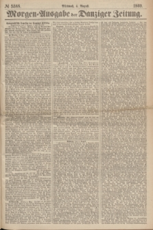 Morgen=Ausgabe der Danziger Zeitung. 1869, № 5588 (4 August)