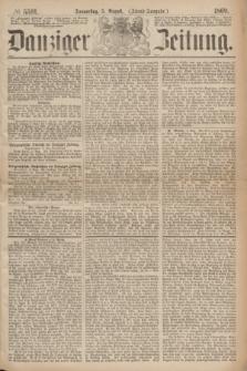 Danziger Zeitung. 1869, № 5591 (5 August) - (Abend-Ausgabe.)
