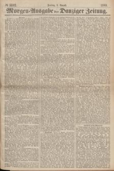 Morgen=Ausgabe der Danziger Zeitung. 1869, № 5592 (6 August)