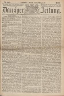 Danziger Zeitung. 1869, № 5595 (7 August) - (Abend-Ausgabe.)