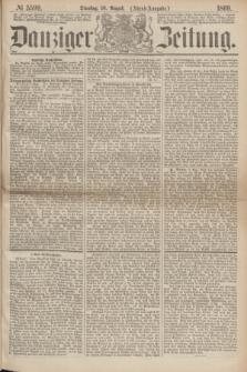 Danziger Zeitung. 1869, № 5599 (10 August) - (Abend-Ausgabe.)