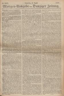 Morgen=Ausgabe der Danziger Zeitung. 1869, № 5602 (12 August)