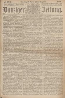 Danziger Zeitung. 1869, № 5603 (12 August) - (Abend-Ausgabe.)