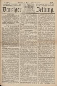 Danziger Zeitung. 1869, № 5607 (14 August) - (Abend-Ausgabe.)