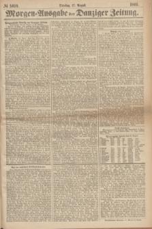 Morgen=Ausgabe der Danziger Zeitung. 1869, № 5610 (17 August)