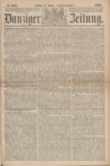 Danziger Zeitung. 1869, № 5611 (17 August) - (Abend-Ausgabe.)