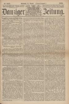 Danziger Zeitung. 1869, № 5613 (18 August) - (Abend-Ausgabe.)