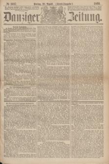 Danziger Zeitung. 1869, № 5617 (20 August) - (Abend-Ausgabe.)
