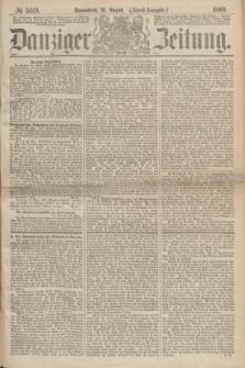 Danziger Zeitung. 1869, № 5619 (21 August) - (Abend-Ausgabe.)