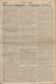 Morgen=Ausgabe der Danziger Zeitung. 1869, № 5620 (22 August)