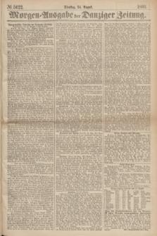 Morgen=Ausgabe der Danziger Zeitung. 1869, № 5622 (24 August)