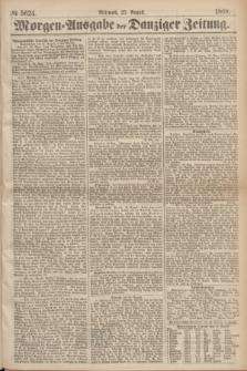 Morgen=Ausgabe der Danziger Zeitung. 1869, № 5624 (25 August)