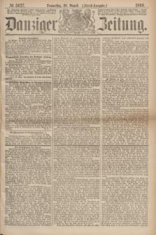 Danziger Zeitung. 1869, № 5627 (26 August) - (Abend-Ausgabe.)