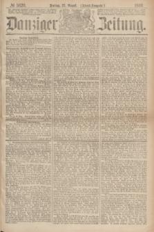 Danziger Zeitung. 1869, № 5629 (27 August) - (Abend-Ausgabe.)