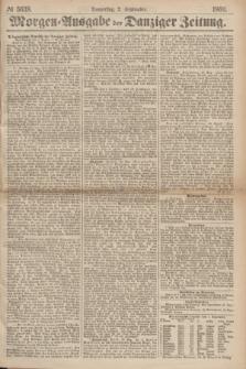 Morgen=Ausgabe der Danziger Zeitung. 1869, № 5638 (2 September)