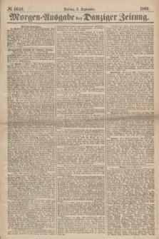 Morgen=Ausgabe der Danziger Zeitung. 1869, № 5640 (3 September)