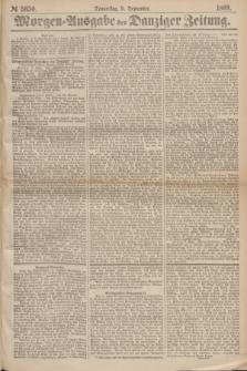 Morgen=Ausgabe der Danziger Zeitung. 1869, № 5650 (9 September)