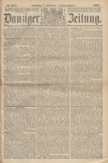 Danziger Zeitung. 1869, № 5651 (9 September) - (Abend-Ausgabe.)
