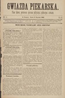 Gwiazda Piekarska : pismo ludowe, poświęcone sprawom politycznym, społecznym ioświecie. 1889, nr3