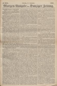 Morgen=Ausgabe der Danziger Zeitung. 1869, № 5656 (12 September)
