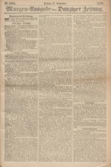 Morgen=Ausgabe der Danziger Zeitung. 1869, № 5664 (17 September)