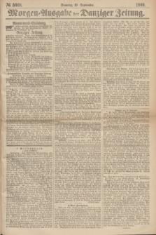Morgen=Ausgabe der Danziger Zeitung. 1869, № 5668 (19 September)