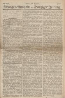 Morgen=Ausgabe der Danziger Zeitung. 1869, № 5680 (26 September)