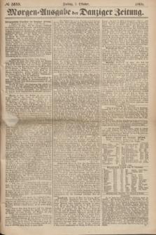 Morgen=Ausgabe der Danziger Zeitung. 1869, № 5688 (1 Oktober)