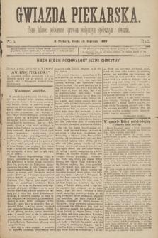 Gwiazda Piekarska : pismo ludowe, poświęcone sprawom politycznym, społecznym ioświecie. 1889, nr5
