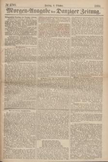 Morgen=Ausgabe der Danziger Zeitung. 1869, № 5700 (8 Oktober)