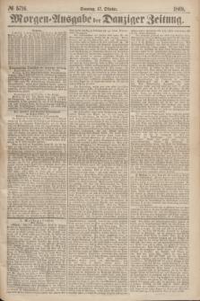 Morgen=Ausgabe der Danziger Zeitung. 1869, № 5716 (17 Oktober)
