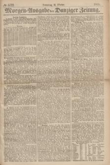 Morgen=Ausgabe der Danziger Zeitung. 1869, № 5722 (21 Oktober)