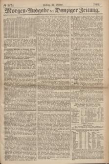 Morgen=Ausgabe der Danziger Zeitung. 1869, № 5724 (22 Oktober)