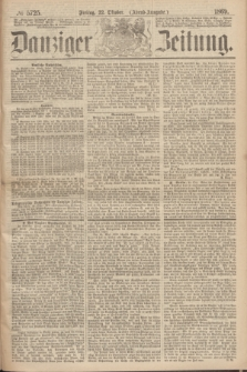 Danziger Zeitung. 1869, № 5725 (22 Oktober) - (Abend-Ausgabe.)