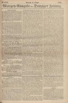 Morgen=Ausgabe der Danziger Zeitung. 1869, № 5732 (27 Oktober)