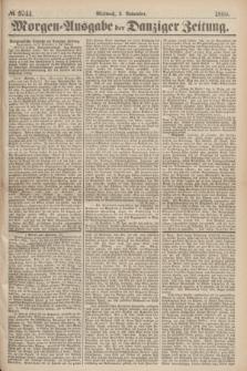 Morgen=Ausgabe der Danziger Zeitung. 1869, № 5744 (3 November)