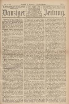 Danziger Zeitung. 1869, № 5745 (3 November) - (Abend-Ausgabe.)