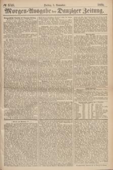 Morgen=Ausgabe der Danziger Zeitung. 1869, № 5748 (5 November)